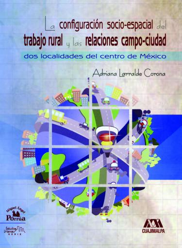 Configuración socio-espacial del trabajo rural y las relaciones campo-ciudad, La