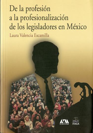 De la profesión a la profesionalización de los legisladores en México