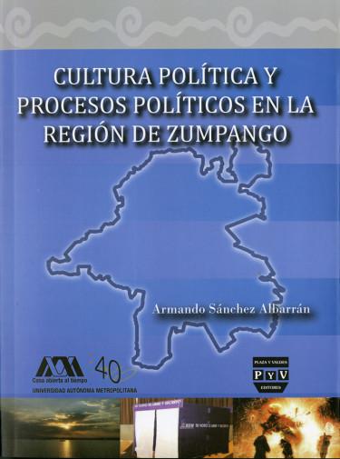 Cultura política y procesos políticos en la región de Zumpango