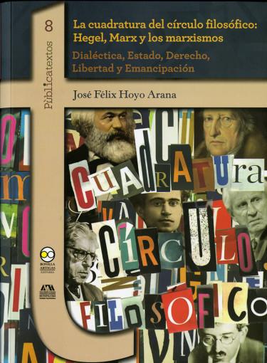 Cuadratura del círculo filosófico: Hegel, Marx y los marxismos, La
