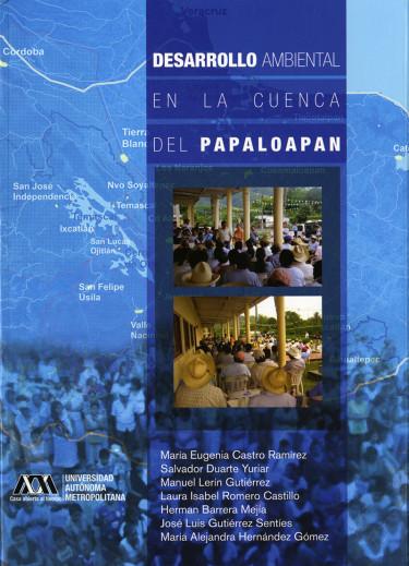 Desarrollo ambiental en la cuenca del Papaloapan