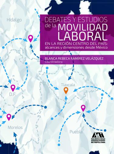 Debates y estudios de la movilidad laboral en la región centro del país: alcances y dimensiones desde México