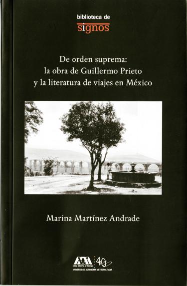 De orden suprema: la obra de Guillermo Prieto y la literatura de viajes en México