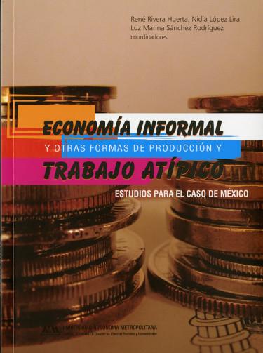 Economía informal y otras formas de producción y trabajo atípico