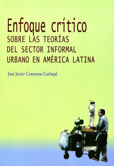 Enfoque crítico sobre las teorías del sector informal urbano en América Latina