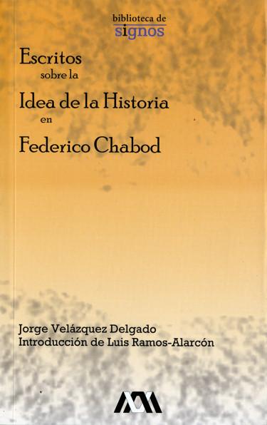 Escritos sobre la idea de la historia en Federico Chabod