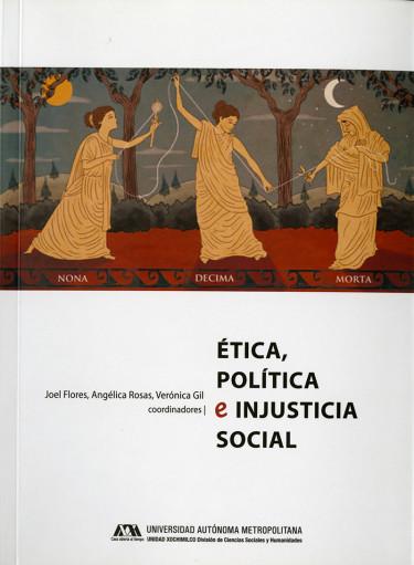 Ética, política e injusticia social