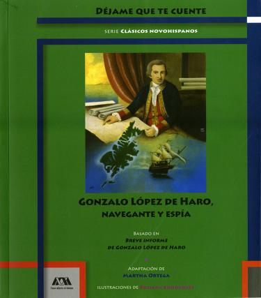 Gonzalo López de Haro, navegante y espía