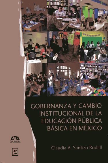Gobernanza y cambio institucional de la educación pública básica en México