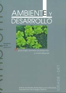 Ambiente y Desarrollo. No. 28 Vol. XV. Agroecología, sistemas de producción y comercialización