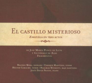 El castillo misterioso. Zarzuela en tres actos