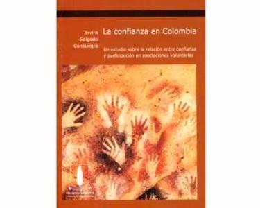 La confianza en Colombia. Un estudio sobre la relación entre confianza y participación en asociaciones voluntarias
