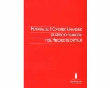 Memorias del II Congreso Uniandino de Derecho Financiero y del Mercado de Capitales