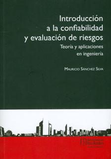 Introducción a la confiabilidad y evaluación de riesgos. Teoría y aplicaciones en Ingeniería