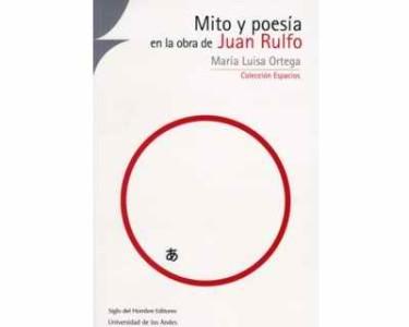 Mito y poesía en la obra de Juan Rulfo