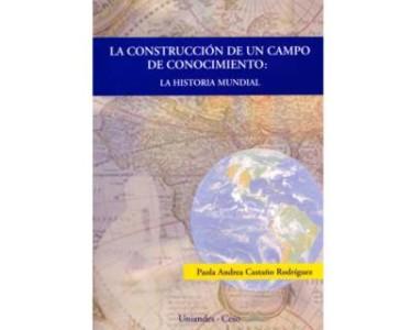 La construcción de un campo de conocimiento: la Historia Mundial