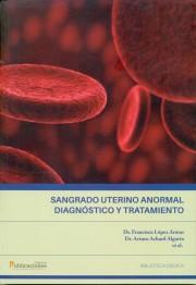 Sangrado uterino anormal. Diagnóstico y tratamiento