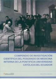 Compendio de Investigación Científica del Posgrado de Medicina Interna de la PUCE