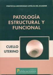Patología estructural y funcional. Cuello uterino
