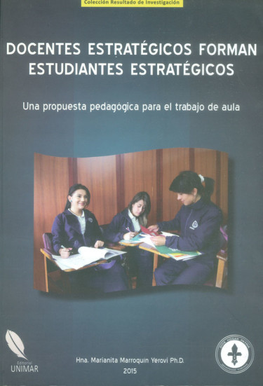 Docentes estratégicos forman estudiantes estratégicos. Una propuesta pedagógica para el trabajo de aula