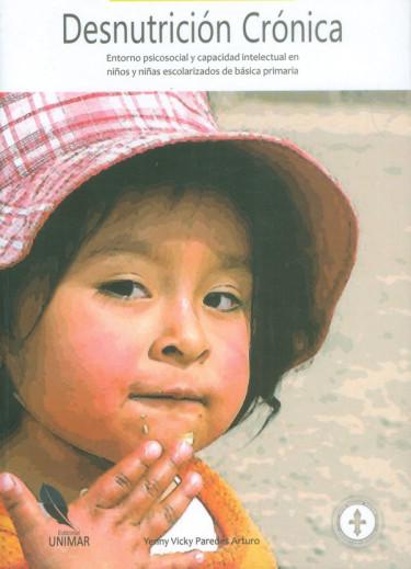Desnutrición crónica. Entorno psicosocial y capacidad intelectual en niños y niñas escolarizados de básica primaria