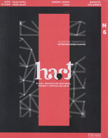 H-art. Revista de Historia, Teoría y Crítica de Arte No.6 Enero-Junio 2020