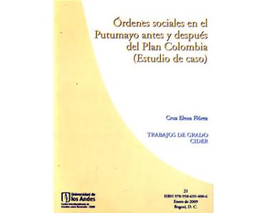 Órdenes sociales en el Putumayo antes y después del Plan Colombia (Estudio de caso)