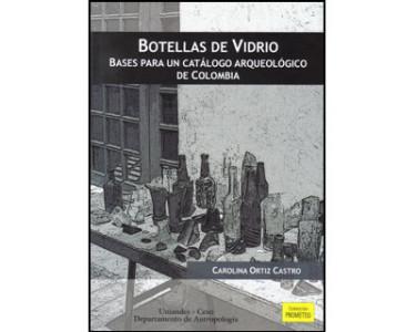 Botellas de Vidrio. Bases para un catálogo arqueológico de Colombia
