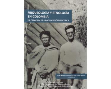 Arqueología y etnología en Colombia. La creación de una tradición científica