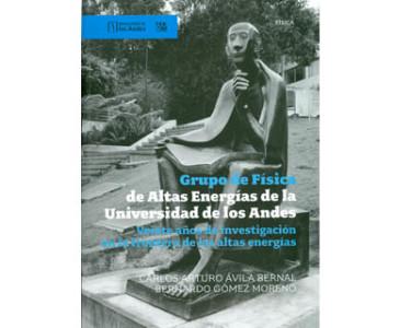 Grupo de Física de Altas Energías de la Universidad de los Andes. Veinte años de investigación en la frontera de las altas energías