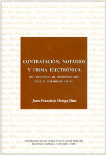 Contratación, notarios y firma electrónica. Una propuesta de modernización para el notariado latino