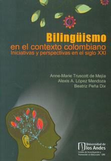 Bilingüismo en el contexto colombiano. Iniciativas y perspectivas en el siglo XXI
