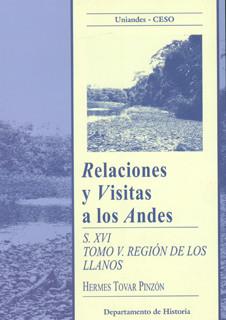 Relaciones y visitas a los Andes siglo XVI. Tomo V. región de los Andes