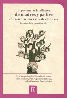 Experiencias familiares de madres y padres con orientaciones sexuales diversas: aportes de la investigación