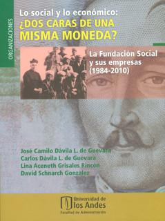 Lo social y lo económico: ¿dos caras de una misma moneda? La fundación Social (1984-2010)