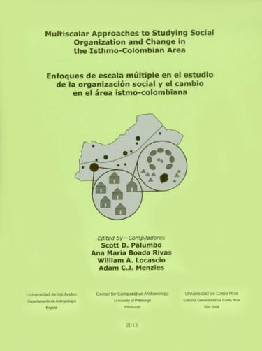 Enfoques de escala múltiple en el estudio de la organización social y el cambio en el área istmo-colombiana (Edición Bilingüe)