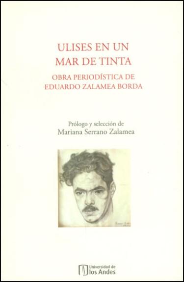 Ulises en un mar de tinta. Obra periodística de Eduardo Zalamea Borda