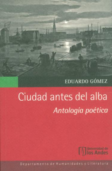 Ciudad antes del alba. Antología poética