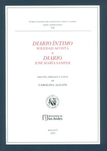 Diario íntimo Soledad Acosta & Diario José María Samper