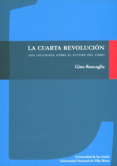 Cuarta revolución. Seis lecciones sobre el futuro del libro