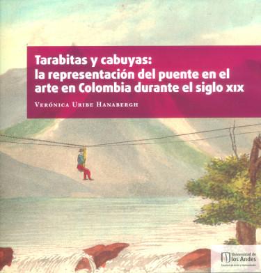 Tarabitas y cabuyas: La representación del puente en el arte en Colombia durante el siglo XIX