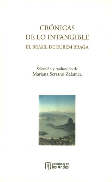 Crónicas de lo intangible. El Brasil de Rubem Braga