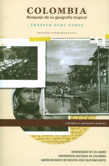 Colombia: Bosquejo de su geografía tropical Vol II. Geografía humana