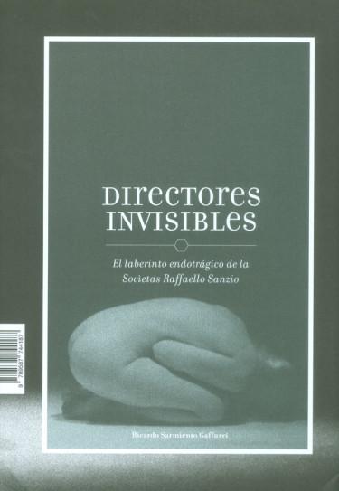 Directores invisibles: el laberinto endotrágico de la Socíetas Raffaello Sanzio
