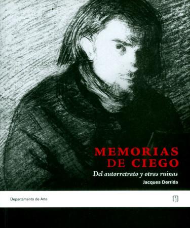 Memorias de ciego: Del autorretrato y otras ruinas