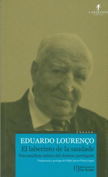 El laberinto de la saudade. Psicoanálisis mítico del destino portugués