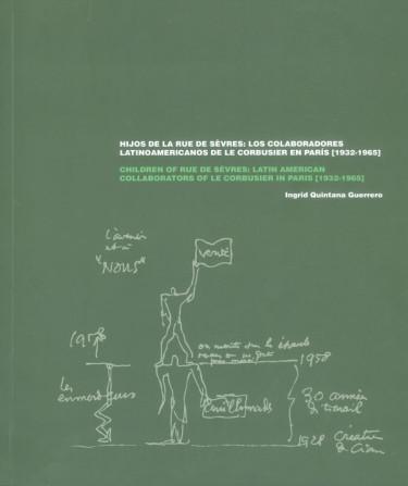 Hijos de la rue de sèvres: los colaboradores latinoamericanos de le Corbusier en París (1932-1965)  (Edición Bilingüe)