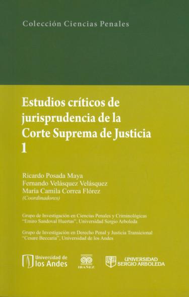Estudios críticos de jurisprudencia de la Corte Suprema de Justicia 1
