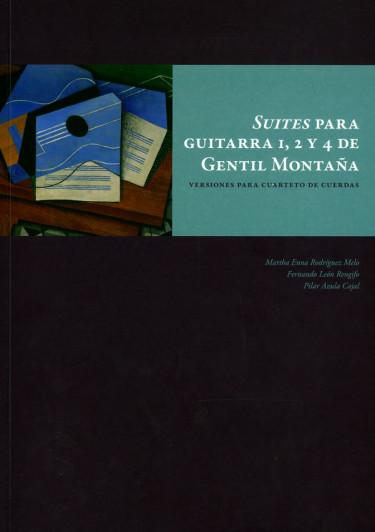 Suites para guitarras 1, 2 y 4 de Gentil Montaña. Versiones para cuarteto de cuerdas