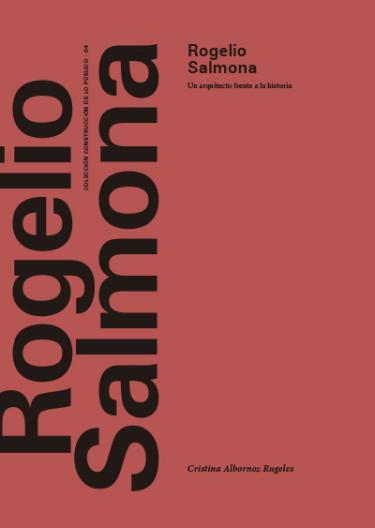 Rogelio Salmona. Un arquitecto frente a la historia